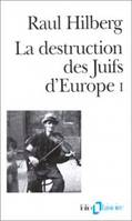 La destruction des juifs d'Europe Tome I