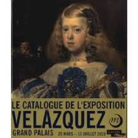 Velazquez / catalogue : exposition, Paris, Grand Palais, 25 mars-13 juillet 2015