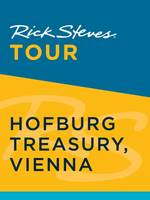Rick Steves Tour: Hofburg Treasury, Vienna