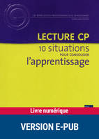 Lecture CP, 10 situations pour consolider l'apprentissage