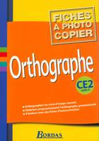 ORTHOGRAPHE CE2 2002 FICHES A PHOTOCOPIER
