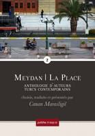 Meydan – La Place, 2, anthologie d'auteurs turcs contemporains, vol. 2