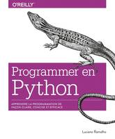 Programmer en Python - Apprendre la programmation de façon claire, concise et efficace - collection O'Reilly, collection O'Reilly