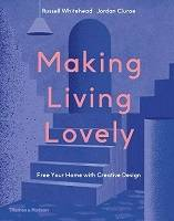Making Living Lovely Free Your Home With Creative Design /Anglais