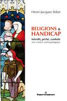 Religions et handicap, Interdit, péché, symbole   analyse anthropologique