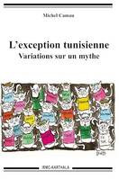 L'exception tunisienne, Variations sur un mythe