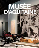 MUSEE D'AQUITAINE, LE GUIDE