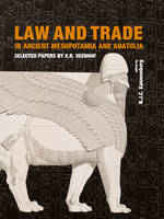 Law and Trade in Ancient Mesopotamia and Anatolia. Selected papers by K.R. Veenhof.