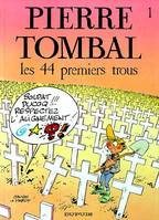 Pierre Tombal ., 1, Pierre Tombal - Tome 1 - LES 44 PREMIERS TROUS
