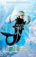 4, La Saga waterfire - Tome 4 - Sea spell