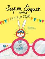 Super Coquet contre captain Tounu