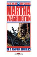 2, MARTHA WASHINGTON T02 TEMPS DE GUERRE