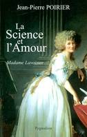 La science et l'amour, madame Lavoisier