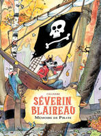 Séverin Blaireau - Tome 1, Mémoire de pirate