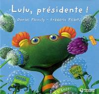 POST ELECTION LULU PRESIDENTE - Frédéric PILLOT