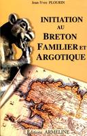 Initiation au breton familier et argotique