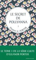 1 LE SECRET DE POLLYANNA T1