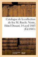 Catalogue de monnaies antiques et modernes de la collection de feu M. Bascle, Vente, Hôtel Drouot, 14 avril 1883