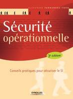 SECURITE OPERATIONNELLE - 3E ED. - INTEGRATION A L'ISO 27001