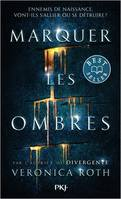 MARQUER LES OMBRES - TOME 1 - VOL01