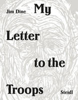 Jim Dine My Letter to the Troops /anglais