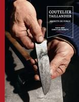 Coutelier taillandier, Secrets de forge