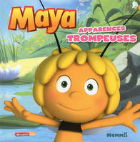 MAYA APPARENCE TROMPEUSE