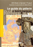 Le guide du pèlerin (Edition bilingue français-latin), codex de Saint-Jacques-de-Compostelle