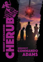 Cherub / Commando Adams