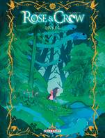 Rose and Crow T01, Livre I