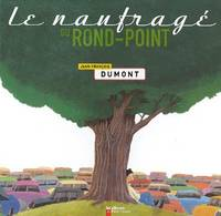 LE NAUFRAGE DU ROND-POINT