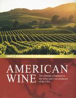 American Wine, The ultimate companion to the wines and wine producers of the USA