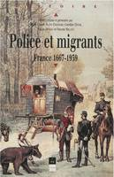 Police et migrants, France 1667-1939