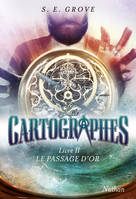2, Les Cartographes 2: Le Passage d'or