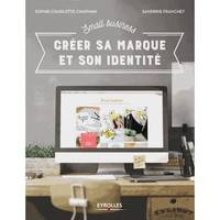 SMALL BUSINESS - CREER SA MARQUE ET SON IDENTITE