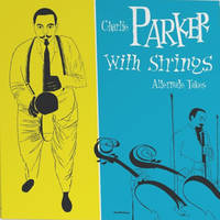 charlie parker with strings : the alternate takes - Disquaire Day 2019