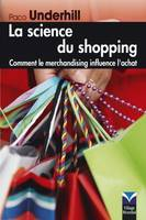La science du shopping, Comment le merchandising influence l'achat