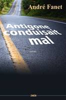 Antigone conduisait mal