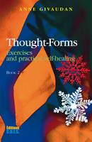Thought-Forms - Book 2, Exercises and practical self-healing