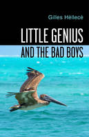 Little Genius  and  the bad Boys