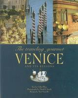 THE TRAVELING GOURMET : VENICE AND ITS REGIONS