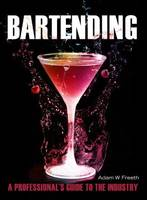 Bartending, A professional's guide to the industry