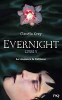 Evernight, 5. Evernight : Balthazar, Balthazar, Livre 5