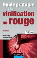 Guide pratique de la vinification en rouge, 2e édition