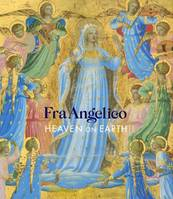 Fra Angelico, Heaven on Earth