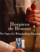 Hospices de Beaune, the saga of a Winemaking Hospital (english version)