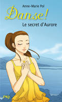 22. Danse ! Le secret d'Aurore