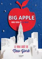 Big Apple, Le vrai goût de New York