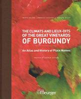 Atlas des Vignobles de Bourgogne, The Climats and Lieux-dits of the Great Vineyards of Burgundy, An atlas and history of place names (english version / version anglaise)