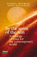 By the Spirit of the Sun, Teachings of Jesus for the contemporary world
